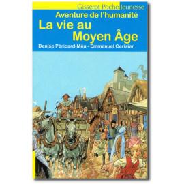 La vie au Moyen Age