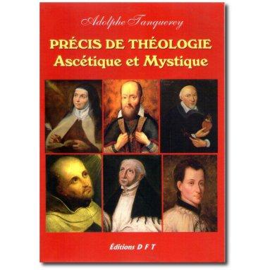 Adolphe Tanquerey - Précis de Théologie Ascétique et Mystique