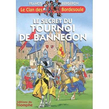 Le secret du tournoi de Bannegon