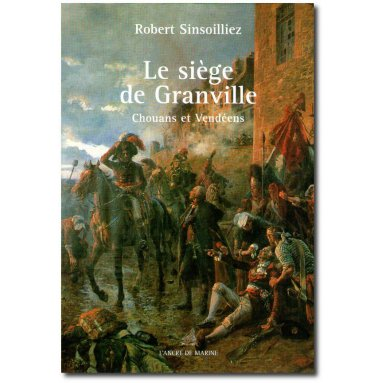 Robert Sinsoilliez - Le siège de Granville