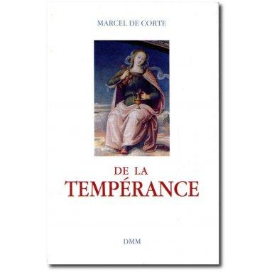 Marcel De Corte - De la Tempérance
