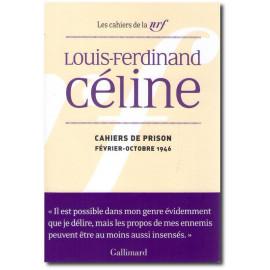 Louis-Ferdinand Céline - Cahiers de prison
