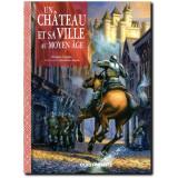 Un château et sa ville au Moyen Age