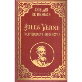 Ghislain de Diesbach - Jules Verne, politiquement incorrect ?
