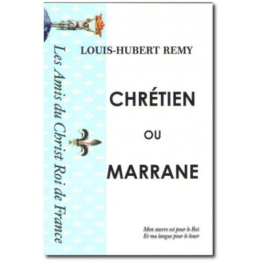 Louis-Hubert Remy - Chrétien ou Marrane