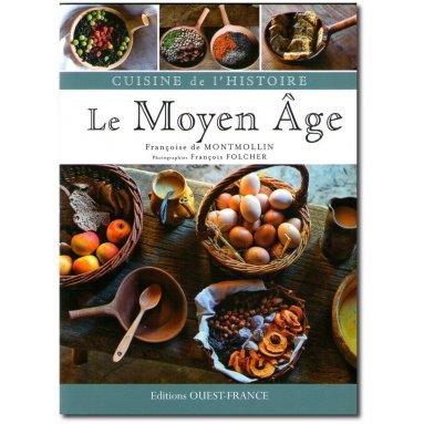 Françoise de Montmollin - Cuisine de l'histoire le Moyen Age