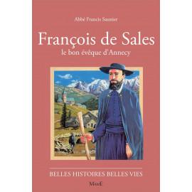 François de Sales le bon évèque d'Annecy