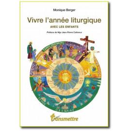 Monique Berger - Vivre l'année liturgique avec les enfants