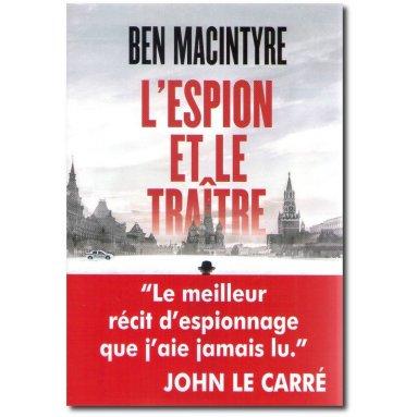 Ben Macintyre - L'espion et le traître