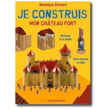 Dominique Ehrhard - Je construis le château fort