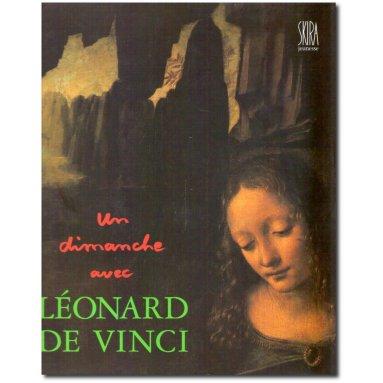 Rosabianca Skira-Venturi - Un dimanche avec Léonard de Vinci