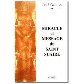 Paul Chaussée - Miracle et message du Saint Suaire