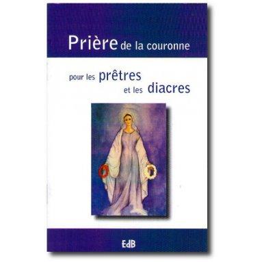 Maximilien Kolbe - Prière de la couronne pour les prêtres et les diacres