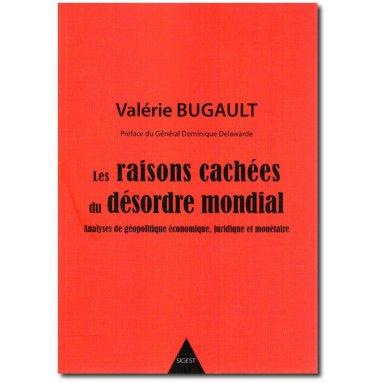 Valérie Bugault - Les raisons cachées du désordre mondial