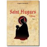 Saint Hugues de Cluny Tome 1
