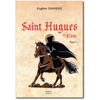 Eugène Damiens - Saint Hugues de Cluny - Tome 2