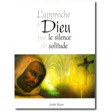 André Ravier - L'approche de Dieu