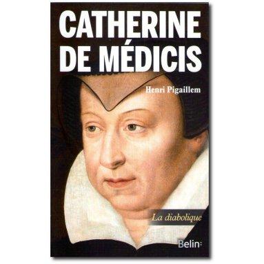 Henri Pigaillem - Catherine de Médicis