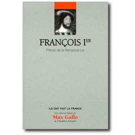 Didier Le Fur - François Ier - Prince de la Renaissance