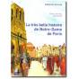 La très belle histoire de Notre Dame de Paris