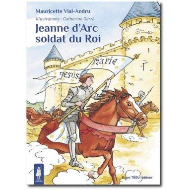 Jeanne d'Arc, soldat du roi