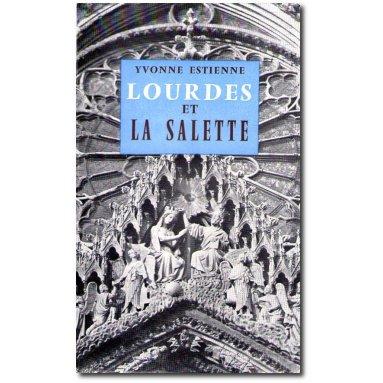 Yvonne Estienne - Lourdes et La Salette