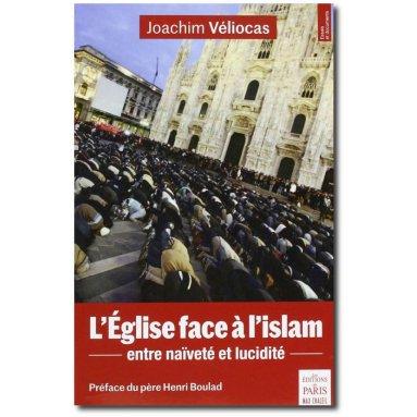 Joachim Véliocas - L'Eglise face à l'Islam
