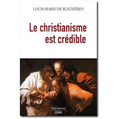 Père Louis-Marie de Blignières - Le christianisme est crédible