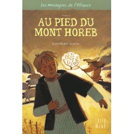 Au pied du Mont Horeb - Tome I