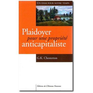 Gilbert-Keith Chesterton - Plaidoyer pour une propriété anticapitaliste