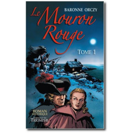 Le Mouron Rouge Tome 1
