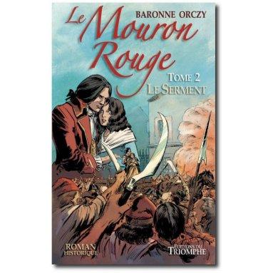 Baronne d'Orczy - Le Mouron Rouge Tome 2