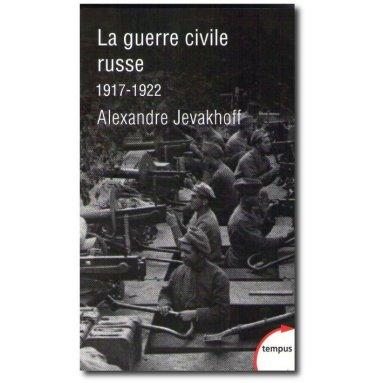 Alexandre Jevakhoff - La guerre civile russe