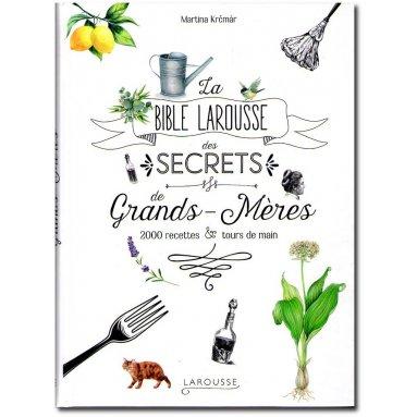 Martina Krémar - La bible Larousse des secrets de Grands-Mères