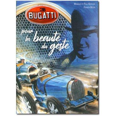 Paul Kestler - Bugatti ... pour la beauté du geste !