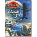 Bugatti ... pour la beauté du geste !