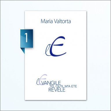 Maria Valtorta - L'Evangile tel qu'il m'a été révélé - Tome 1