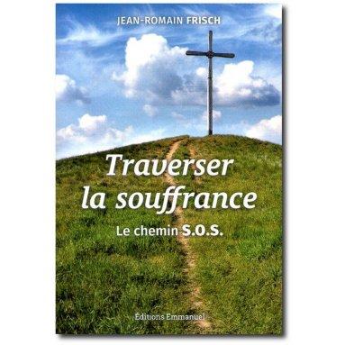 Jean-Romain Frisch - Traverser la souffrance