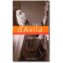 Chemins vers le silence intérieur avec Thérèse d'Avila