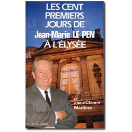 Les cent premiers jours de Jean-Marie Le Pen à l'Elysée