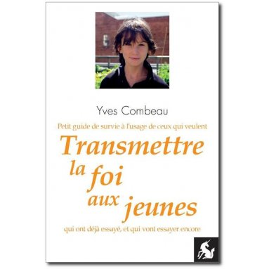 Yves Combeau - Transmettre la foi aux jeunes