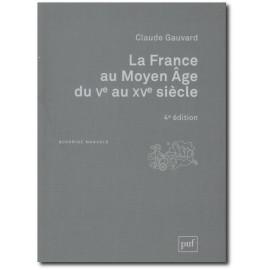 La France au Moyen Age du V° au XV° siècle