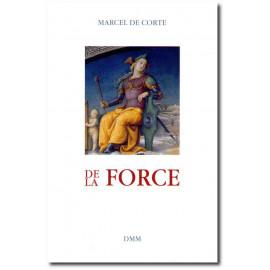 Marcel De Corte - De la force