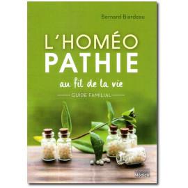 Bernard Biardeau - L'Homéopathie au fil de la vie