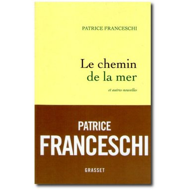 Patrick Franceschi - Le chemin de la mer