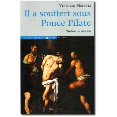 Vittorio Messori - Il a souffert sous Ponce Pilate - 3e édition