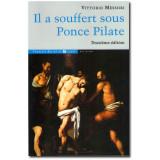 Il a souffert sous Ponce Pilate - 3e édition