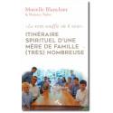 Itinéraire spirituel d'une mère de famille (très) nombreuse