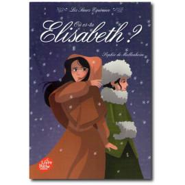 Où es-tu Elisabeth ?