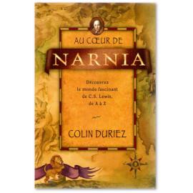 Colin Duriez - Au coeur de Narnia